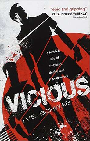 Vicious, a novel by V E Schwab