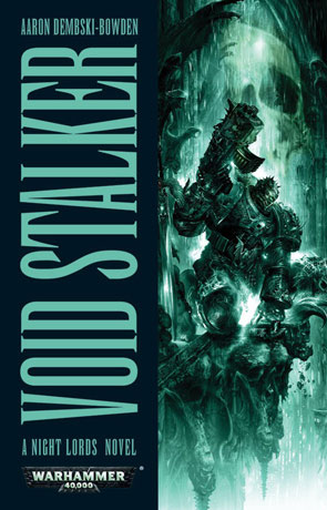 Void Stalker, a novel by Aaron Dembski-Bowden