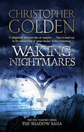 Waking Nightmares, a novel by Christopher Golden