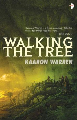 Walking the Tree, a novel by Kaaron Warren