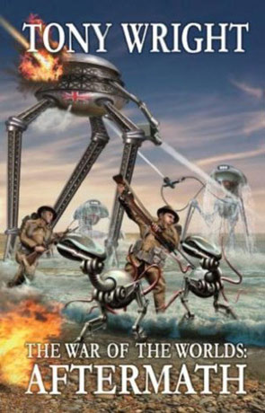 War of the Worlds: Aftermath, a novel by Tony Wright