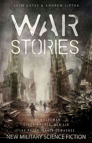 War Stories, a novel by Jaym Gates & Andrew Liptak
