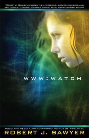 Watch, a novel by Robert J Sawyer