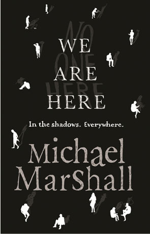 We are Here, a novel by Michael Marshall