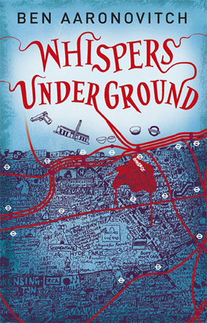 Whispers Underground - Rivers of London  Series, a novel by Ben Aaronovitch