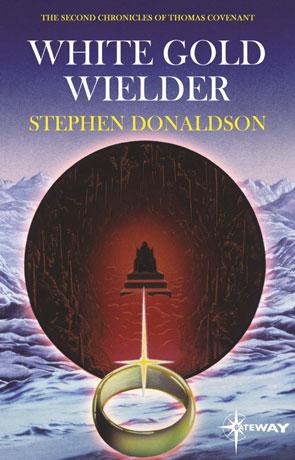 White Gold Wielder, a novel by Stephen Donaldson