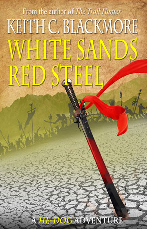 White Sands Red Steel, a novel by Keith Blackmore