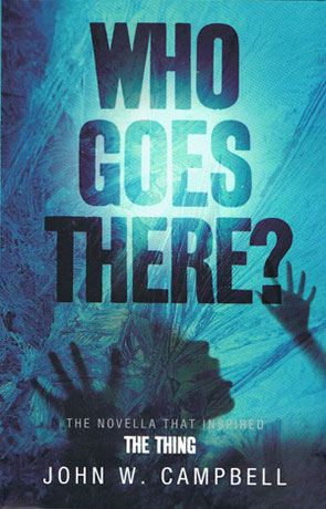 Who Goes There, a novel by John W Campbell