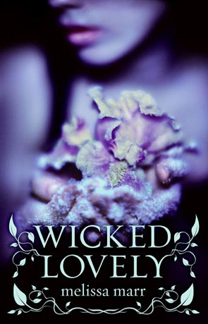 Wicked Lovely, a novel by Melissa Mar