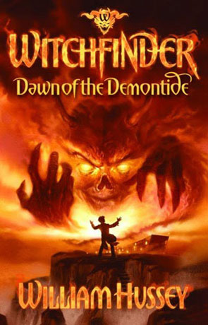 Witchfinder Dawn of the Demontide, a novel by William Hussey