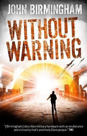 Without Warning, a novel by John Birmingham