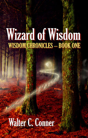 Wizard of Wisdom, a novel by Walter C Conner