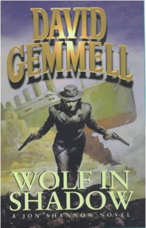 Wolf in Shadow, a novel by David Gemmell