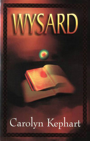 Wysard, a novel by Carolyn Kephart