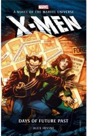 X-Men: Days of Future Past, a novel by Alex Irvine