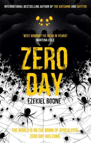 Zero Day, a novel by Ezekiel Boone