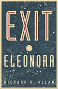 Exit Eleonora by Richard R Allan
