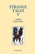Strange Tales V by Rosalie Parker